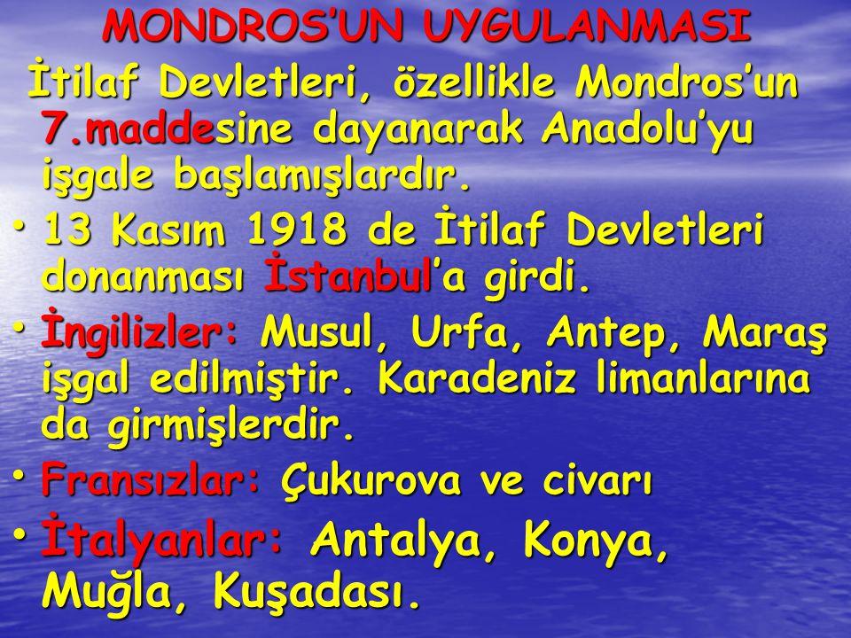 MONDROS'UN UYGULANMASI İtalyanlar: Antalya, Konya, Muğla, Kuşadası.
