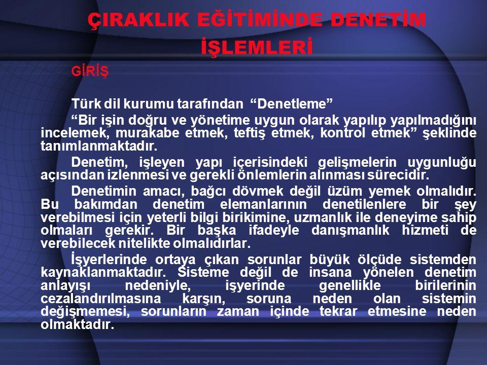 """ÇIRAKLIK EĞİTİMİNDE DENETİM İŞLEMLERİ GİRİŞ Türk dil kurumu tarafından """"Denetleme"""" """"Bir işin doğru ve yönetime uygun olarak yapılıp yapılmadığını ince"""