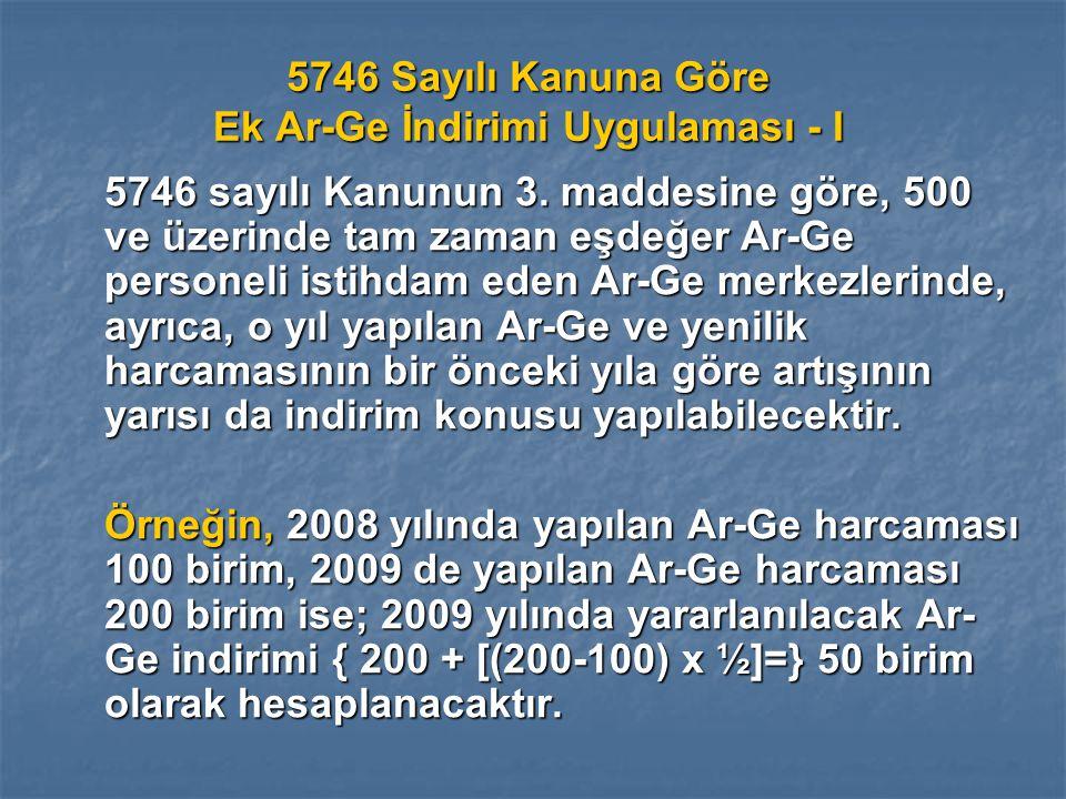 5746 Sayılı Kanuna Göre Ek Ar-Ge İndirimi Uygulaması - I 5746 sayılı Kanunun 3.