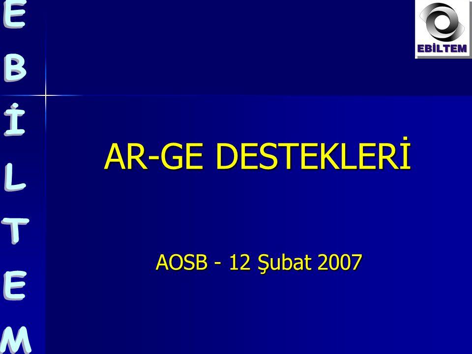 AR-GE DESTEKLERİ AOSB - 12 Şubat 2007 AR-GE DESTEKLERİ AOSB - 12 Şubat 2007