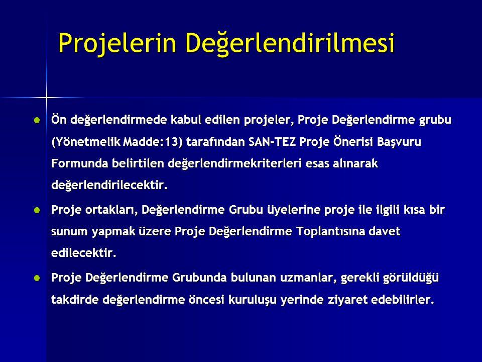 l Ön değerlendirmede kabul edilen projeler, Proje Değerlendirme grubu (Yönetmelik Madde:13) tarafından SAN-TEZ Proje Önerisi Başvuru Formunda belirtil