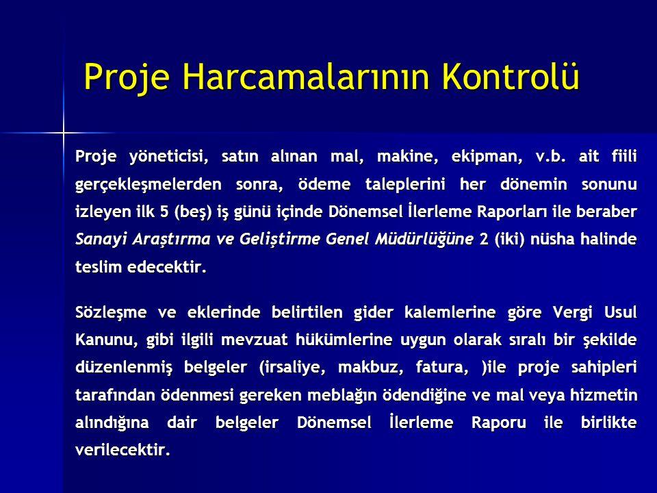 Proje Harcamalarının Kontrolü Proje yöneticisi, satın alınan mal, makine, ekipman, v.b.