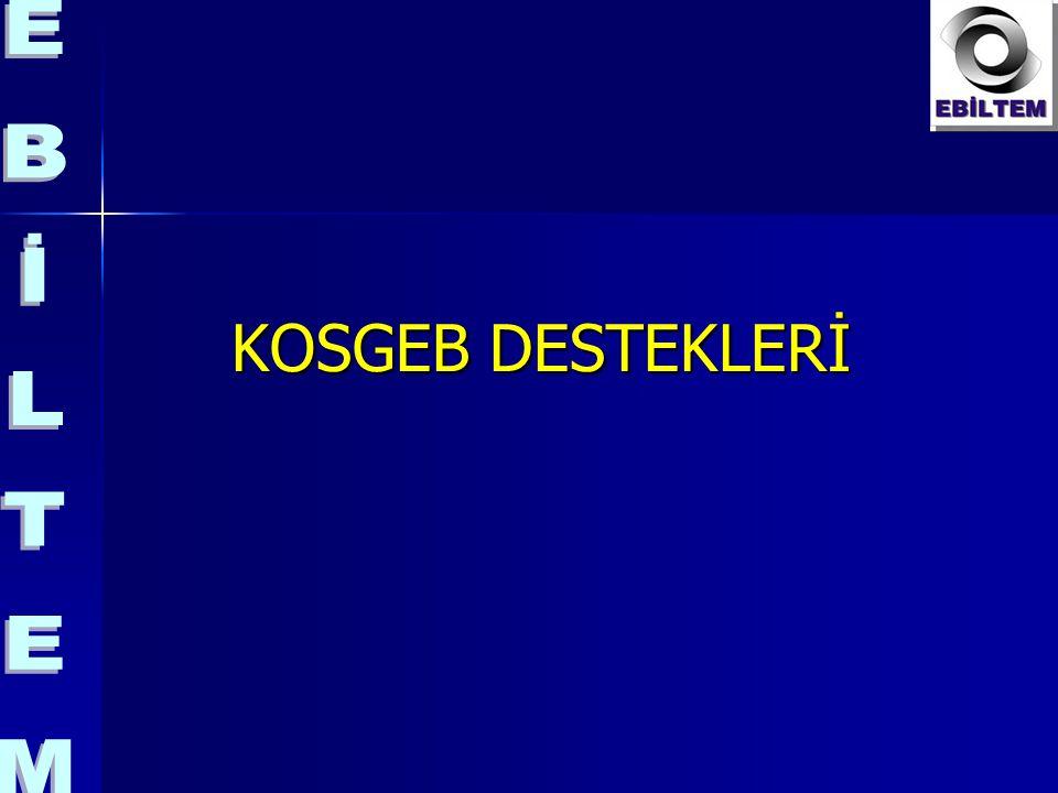 KOSGEB DESTEKLERİ KOSGEB DESTEKLERİ
