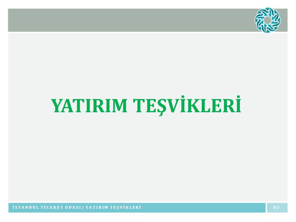 YATIRIM TEŞVİKLERİ İSTANBUL TİCARET ODASI/ YATIRIM TEŞVİKLERİ0303