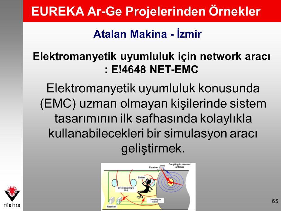65 EUREKA Ar-Ge Projelerinden Örnekler Elektromanyetik uyumluluk konusunda (EMC) uzman olmayan kişilerinde sistem tasarımının ilk safhasında kolaylıkl