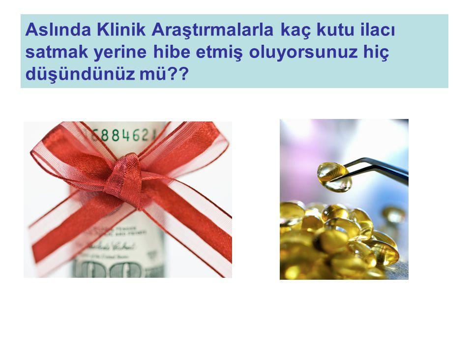 Aslında Klinik Araştırmalarla kaç kutu ilacı satmak yerine hibe etmiş oluyorsunuz hiç düşündünüz mü??