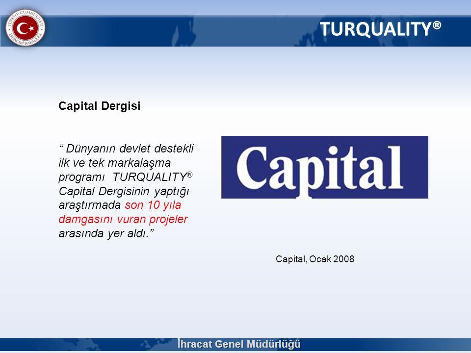 """TURQUALITY® Capital Dergisi """" Dünyanın devlet destekli ilk ve tek markalaşma programı TURQUALITY ® Capital Dergisinin yaptığı araştırmada son 10 yıla"""