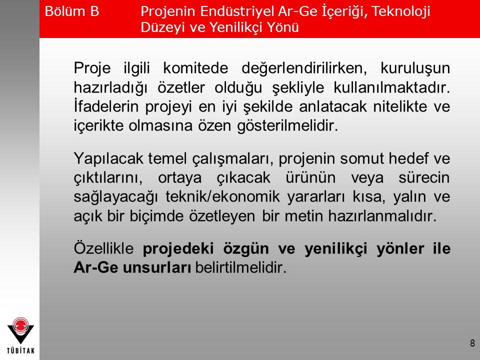 19 -Giderlerin yapılacak Ar-Ge faaliyetiyle ilişkisi ortaya konmalı, gerekçesi belirtilmelidir.
