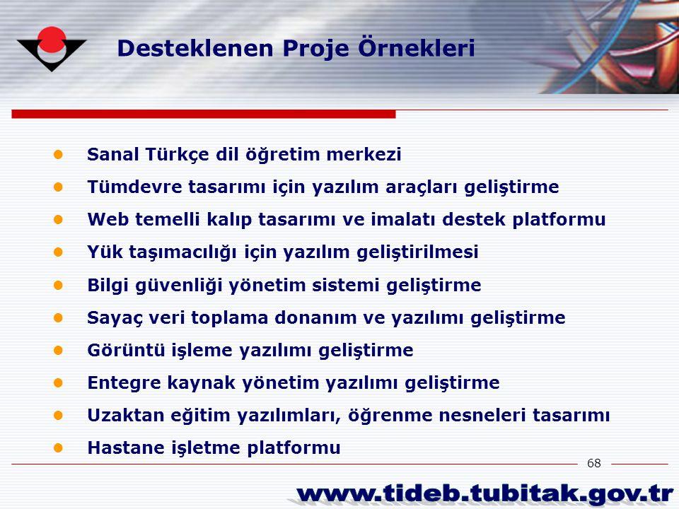 68 Sanal Türkçe dil öğretim merkezi Tümdevre tasarımı için yazılım araçları geliştirme Web temelli kalıp tasarımı ve imalatı destek platformu Yük taşı