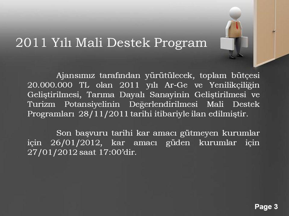 Powerpoint Templates Page 3 2011 Yılı Mali Destek Program Ajansımız tarafından yürütülecek, toplam bütçesi 20.000.000 TL olan 2011 yılı Ar-Ge ve Yenil
