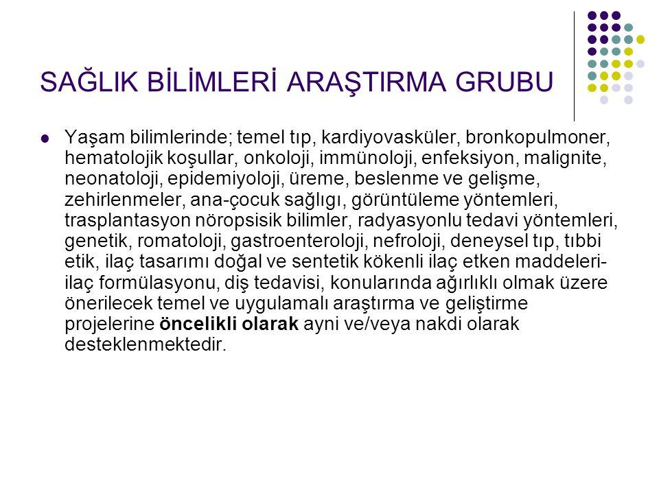 SAĞLIK BİLİMLERİ ARAŞTIRMA GRUBU Yaşam bilimlerinde; temel tıp, kardiyovasküler, bronkopulmoner, hematolojik koşullar, onkoloji, immünoloji, enfeksiyo