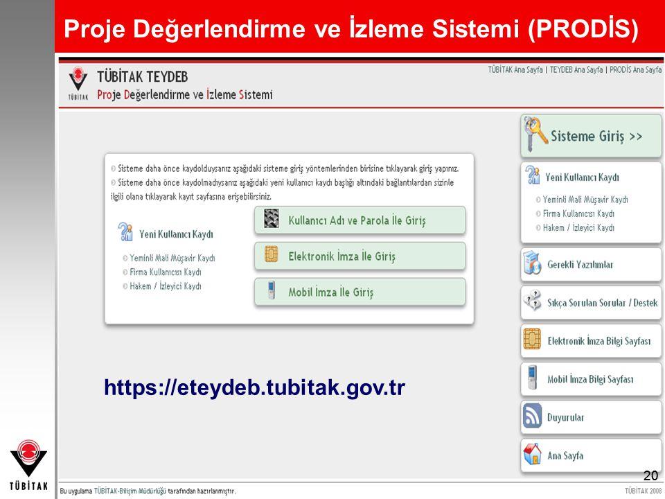 Proje Değerlendirme ve İzleme Sistemi (PRODİS) 20 https://eteydeb.tubitak.gov.tr 20