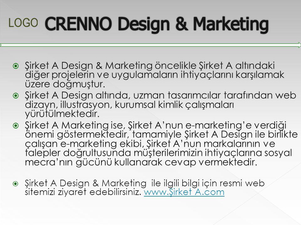  Şirket A Design & Marketing öncelikle Şirket A altındaki diğer projelerin ve uygulamaların ihtiyaçlarını karşılamak üzere doğmuştur.  Şirket A Desi