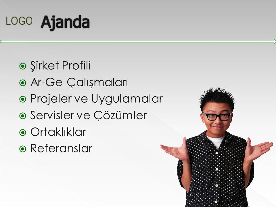  Şirket Profili  Ar-Ge Çalışmaları  Projeler ve Uygulamalar  Servisler ve Çözümler  Ortaklıklar  Referanslar