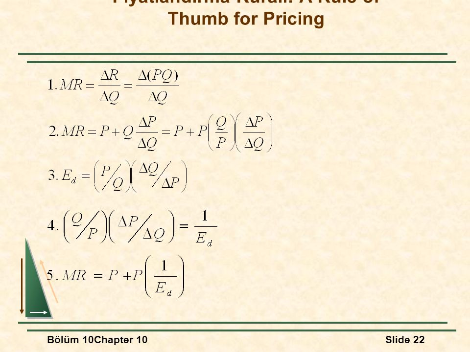 Bölüm 10Chapter 10Slide 22 Fiyatlandırma Kuralı: A Rule of Thumb for Pricing