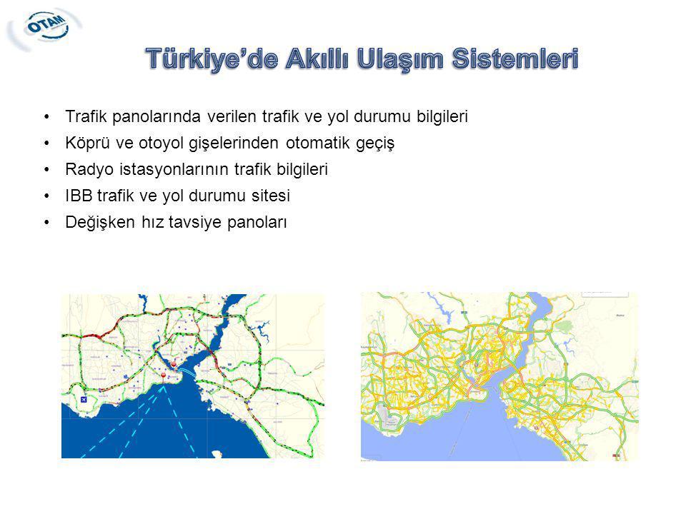 Trafik panolarında verilen trafik ve yol durumu bilgileri Köprü ve otoyol gişelerinden otomatik geçiş Radyo istasyonlarının trafik bilgileri IBB trafi