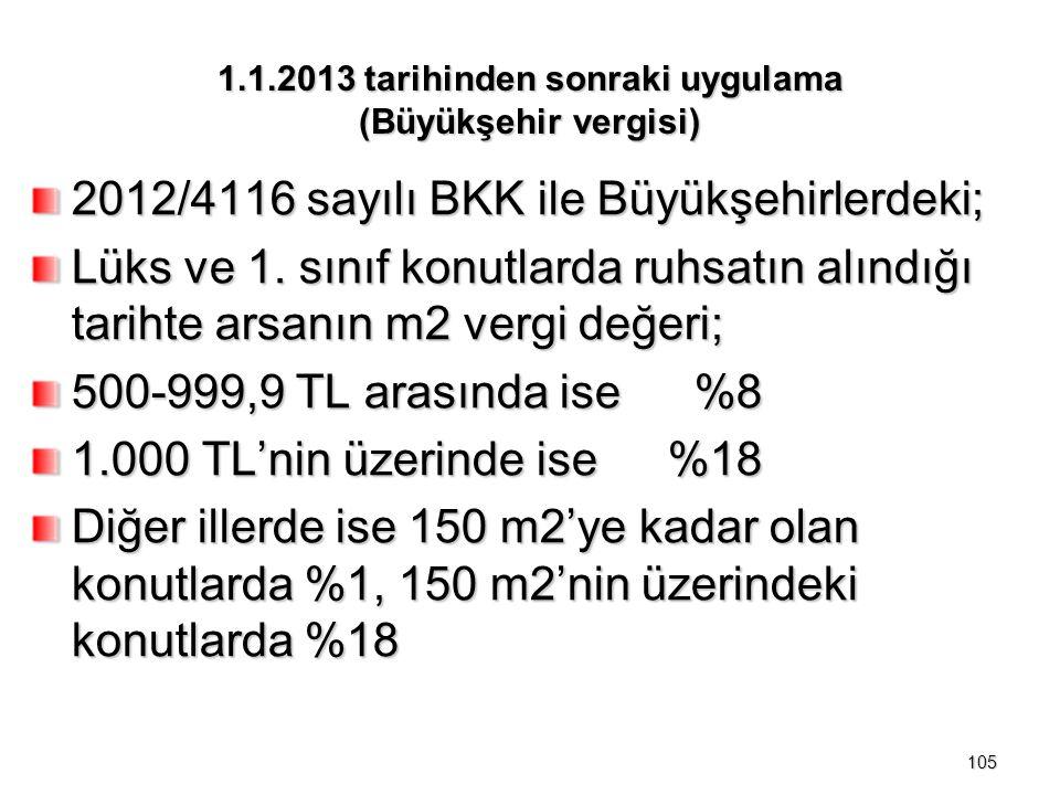 1.1.2013 tarihinden sonraki uygulama (Büyükşehir vergisi) 2012/4116 sayılı BKK ile Büyükşehirlerdeki; Lüks ve 1.