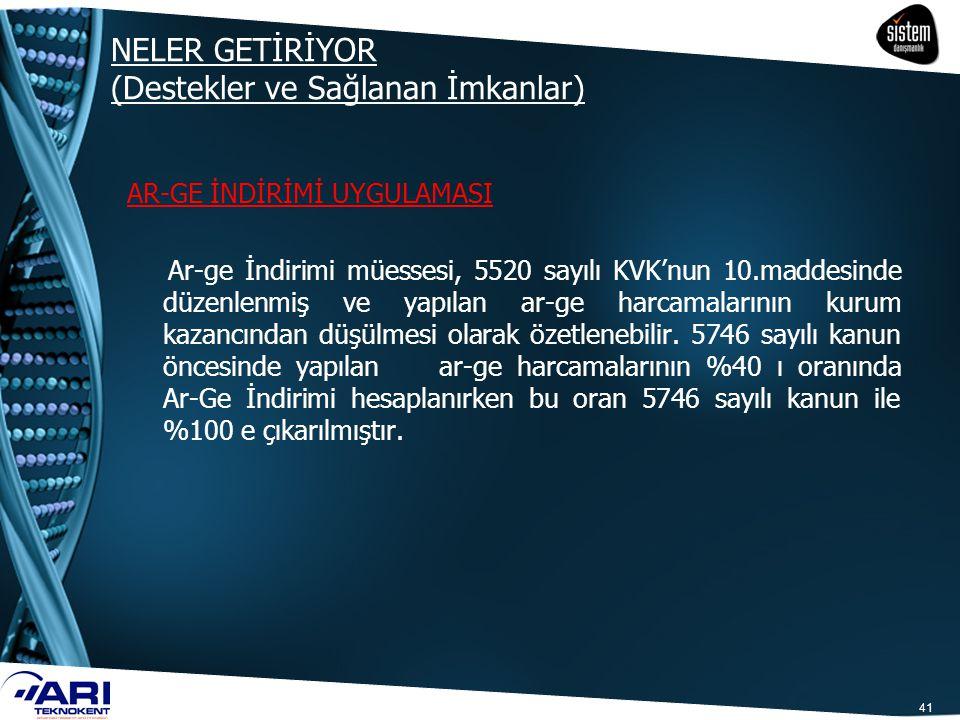 AR-GE İNDİRİMİ UYGULAMASI Ar-ge İndirimi müessesi, 5520 sayılı KVK'nun 10.maddesinde düzenlenmiş ve yapılan ar-ge harcamalarının kurum kazancından düş
