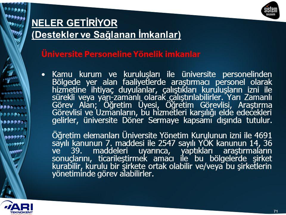 71 Üniversite Personeline Yönelik imkanlar Kamu kurum ve kuruluşları ile üniversite personelinden Bölgede yer alan faaliyetlerde araştırmacı personel