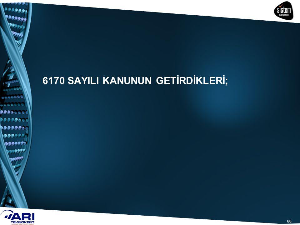 88 6170 SAYILI KANUNUN GETİRDİKLERİ;