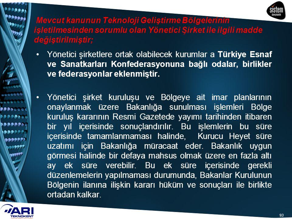93 Yönetici şirketlere ortak olabilecek kurumlar a Türkiye Esnaf ve Sanatkarları Konfederasyonuna bağlı odalar, birlikler ve federasyonlar eklenmiştir