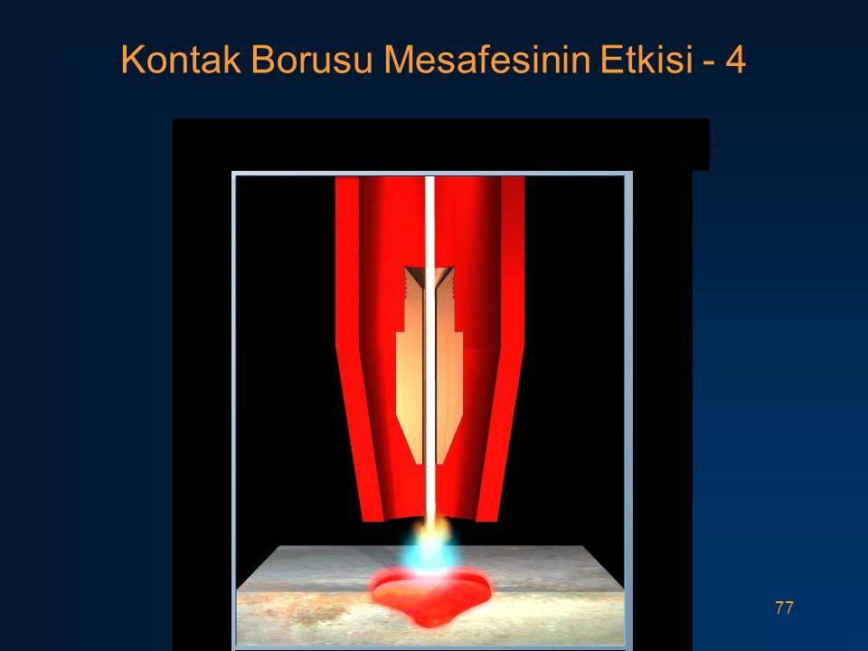 77 Kontak Borusu Mesafesinin Etkisi - 4
