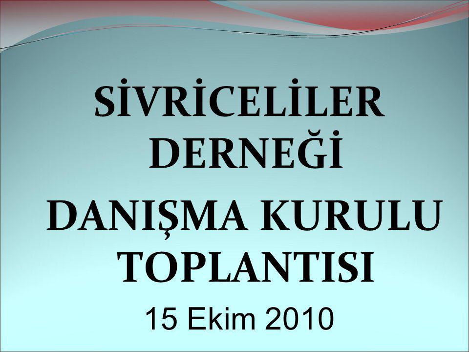 SİVRİCELİLER DERNEĞİ DANIŞMA KURULU TOPLANTISI 15 Ekim 2010