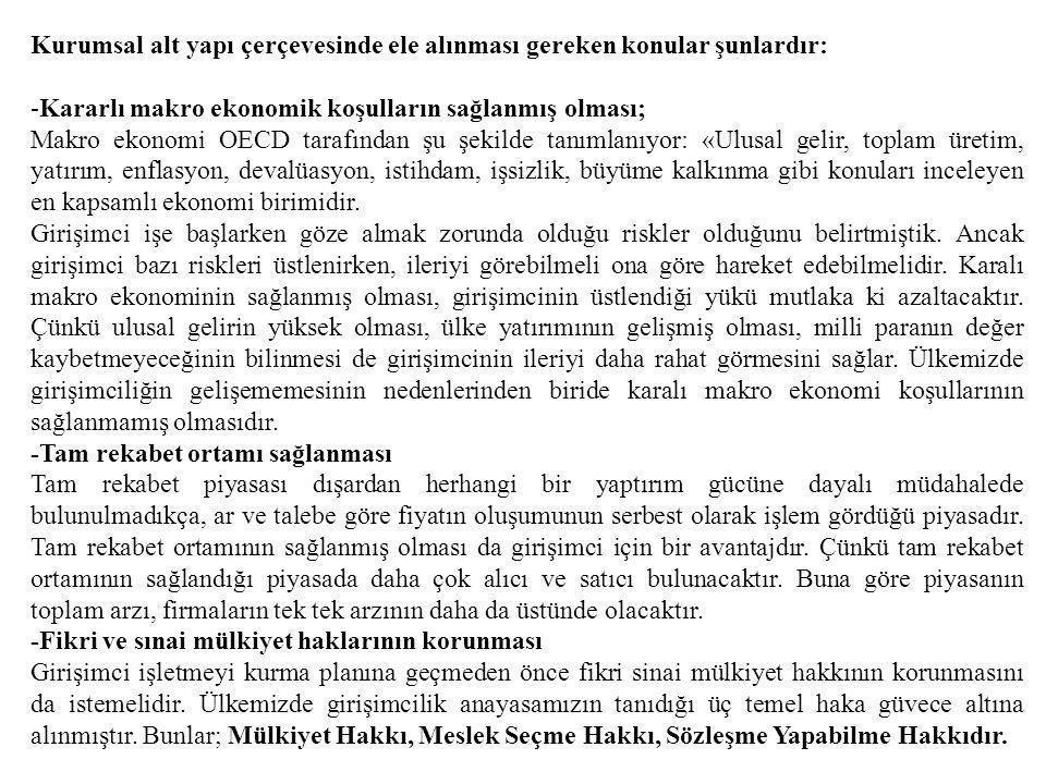 Kurumsal alt yapı çerçevesinde ele alınması gereken konular şunlardır: -Kararlı makro ekonomik koşulların sağlanmış olması; Makro ekonomi OECD tarafın