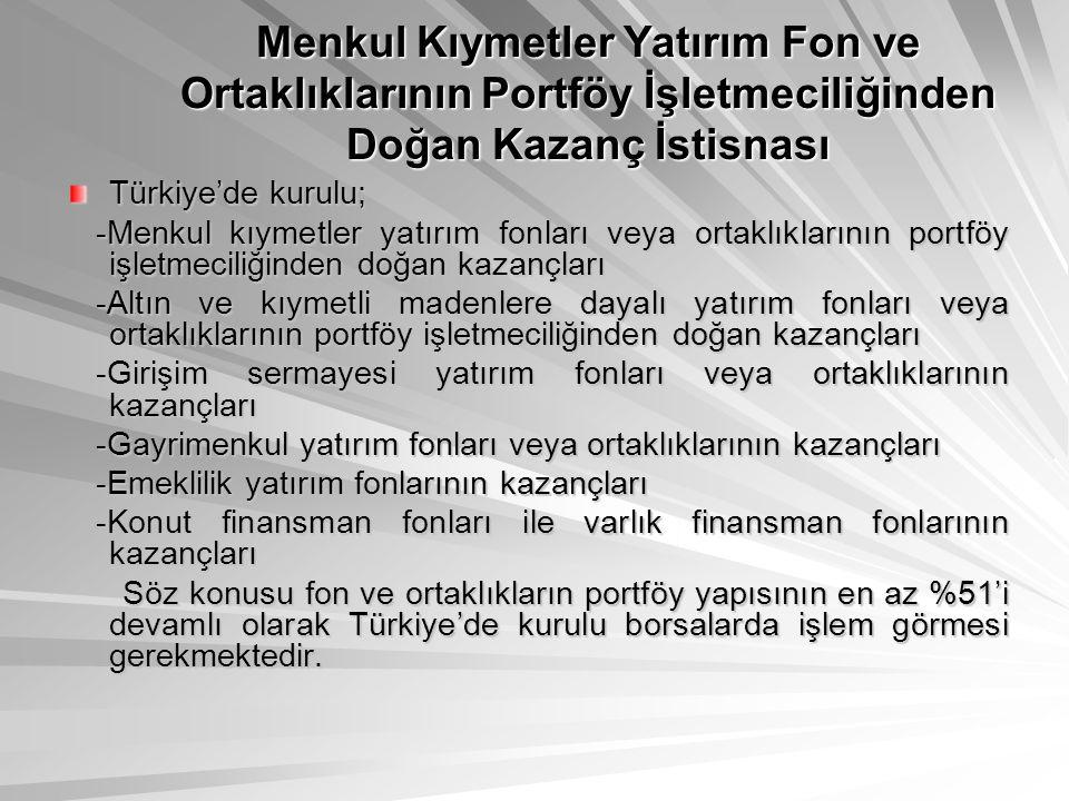 Menkul Kıymetler Yatırım Fon ve Ortaklıklarının Portföy İşletmeciliğinden Doğan Kazanç İstisnası Türkiye'de kurulu; -Menkul kıymetler yatırım fonları