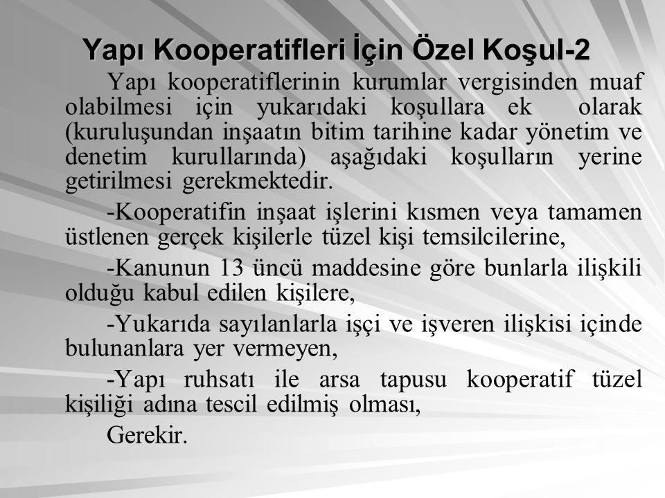 KDV Yönünden-3 Konut yapı kooperatiflerine yapılan inşaat taahhüt işleri KDV'den istisna edilmiştir.