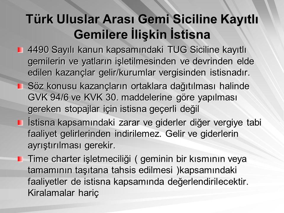 Türk Uluslar Arası Gemi Siciline Kayıtlı Gemilere İlişkin İstisna 4490 Sayılı kanun kapsamındaki TUG Siciline kayıtlı gemilerin ve yatların işletilmes