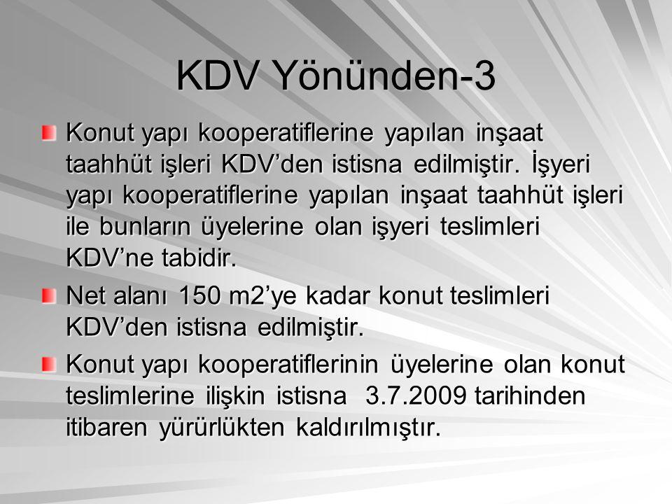 KDV Yönünden-3 Konut yapı kooperatiflerine yapılan inşaat taahhüt işleri KDV'den istisna edilmiştir. İşyeri yapı kooperatiflerine yapılan inşaat taahh