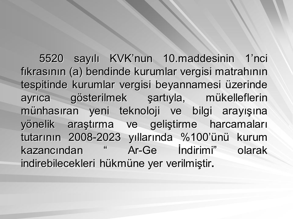 5520 sayılı KVK'nun 10.maddesinin 1'nci fıkrasının (a) bendinde kurumlar vergisi matrahının tespitinde kurumlar vergisi beyannamesi üzerinde ayrıca gö