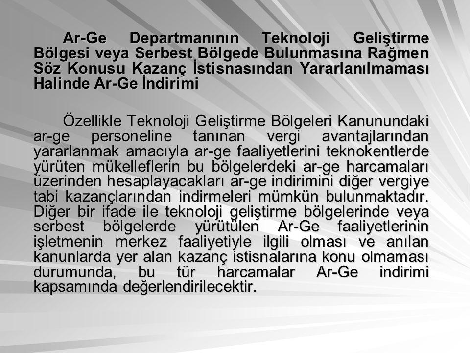 Ar-Ge Departmanının Teknoloji Geliştirme Bölgesi veya Serbest Bölgede Bulunmasına Rağmen Söz Konusu Kazanç İstisnasından Yararlanılmaması Halinde Ar-G