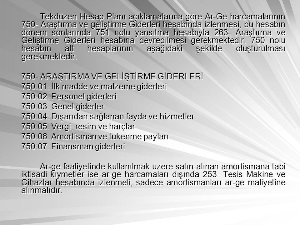 Tekdüzen Hesap Planı açıklamalarına göre Ar-Ge harcamalarının 750- Araştırma ve geliştirme Giderleri hesabında izlenmesi, bu hesabın dönem sonlarında