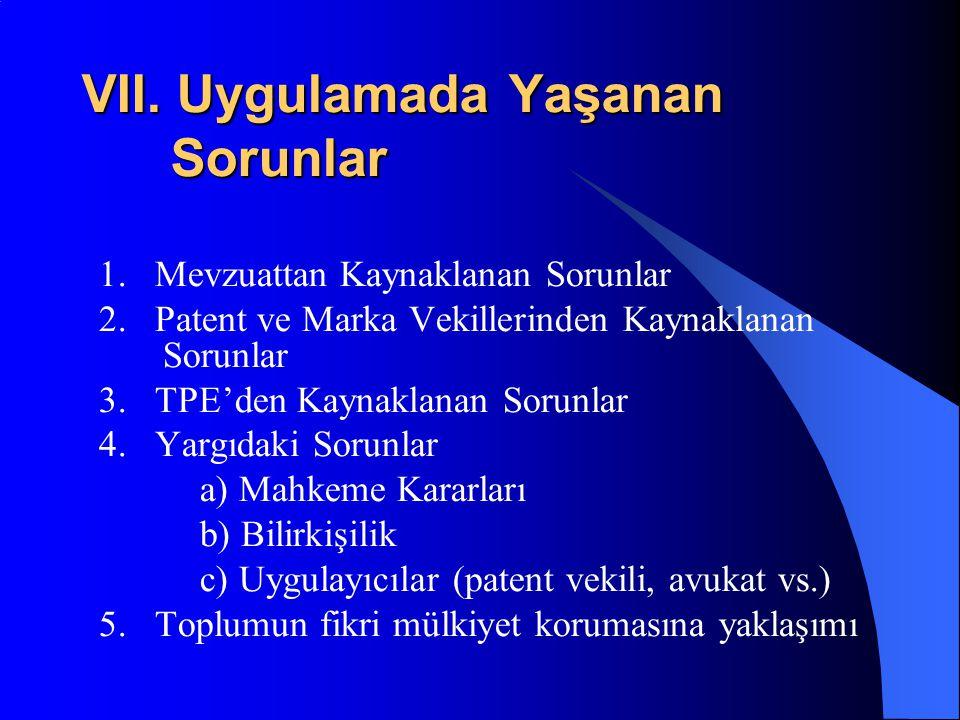 VII.Uygulamada Yaşanan Sorunlar 1. Mevzuattan Kaynaklanan Sorunlar 2.