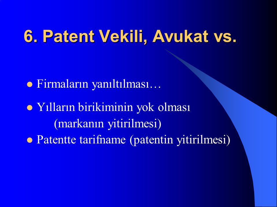 6. Patent Vekili, Avukat vs.