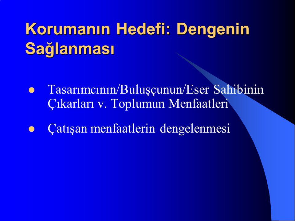 Korumanın Hedefi: Dengenin Sağlanması Tasarımcının/Buluşçunun/Eser Sahibinin Çıkarları v.