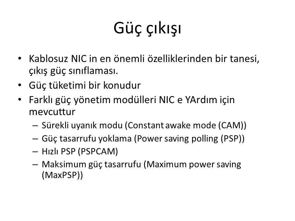 Güç çıkışı Kablosuz NIC in en önemli özelliklerinden bir tanesi, çıkış güç sınıflaması. Güç tüketimi bir konudur Farklı güç yönetim modülleri NIC e YA