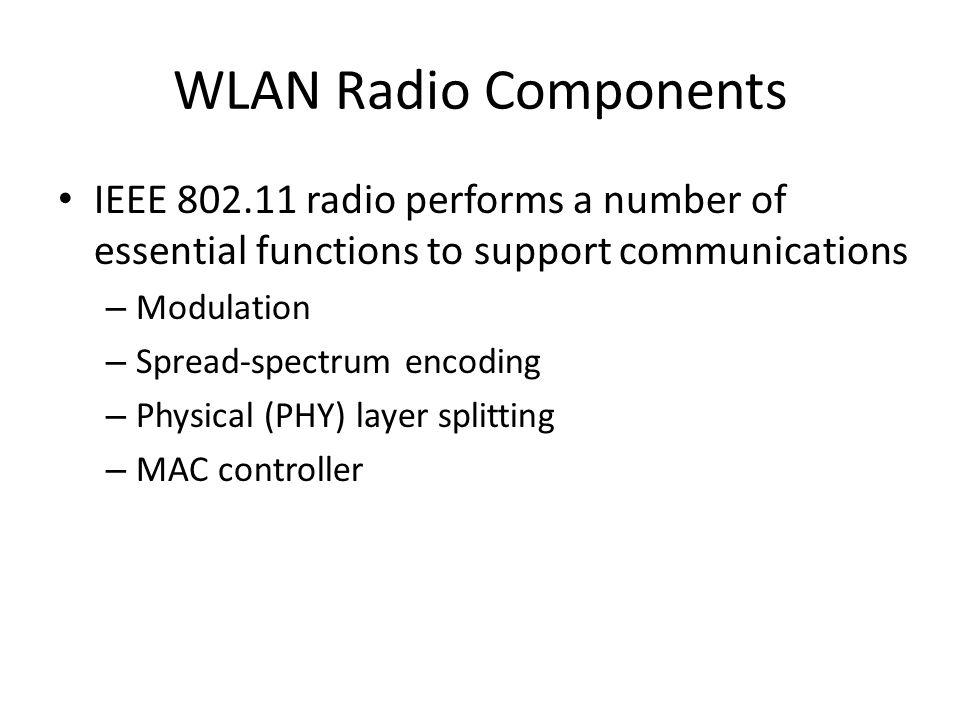 WLAN Radyo Bileşenleri Spread spektrumlu kodlama Dijital veri akışlarını kodlamak için onları daha yüksek oranlı bit sırası ile birleştirerek 'chipping code(çaklıtaşı kodu)' elde ediyoruz.