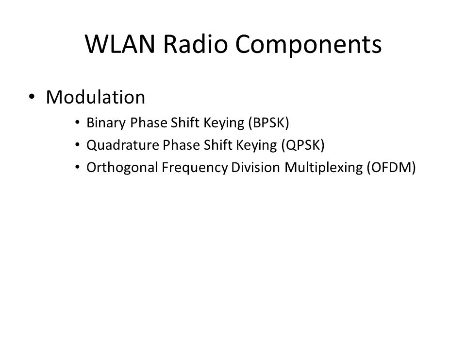 WLAN Radyo Bileşenleri Fiziksel(PHY) katman ayırıcıları – Physical layer (Fiziksel katman) convergence(yakınsama) protocol (PLCP) sublayer (alt katman) – Physical medium(ortam) dependent(bağımlı) (PMD) sublayer (alt katman) MAC denetleyici – Gelen ve giden paketler için buffer – Kanal erişimi sağlar – Ağı yöneten fonksiyonlara sahiptir.