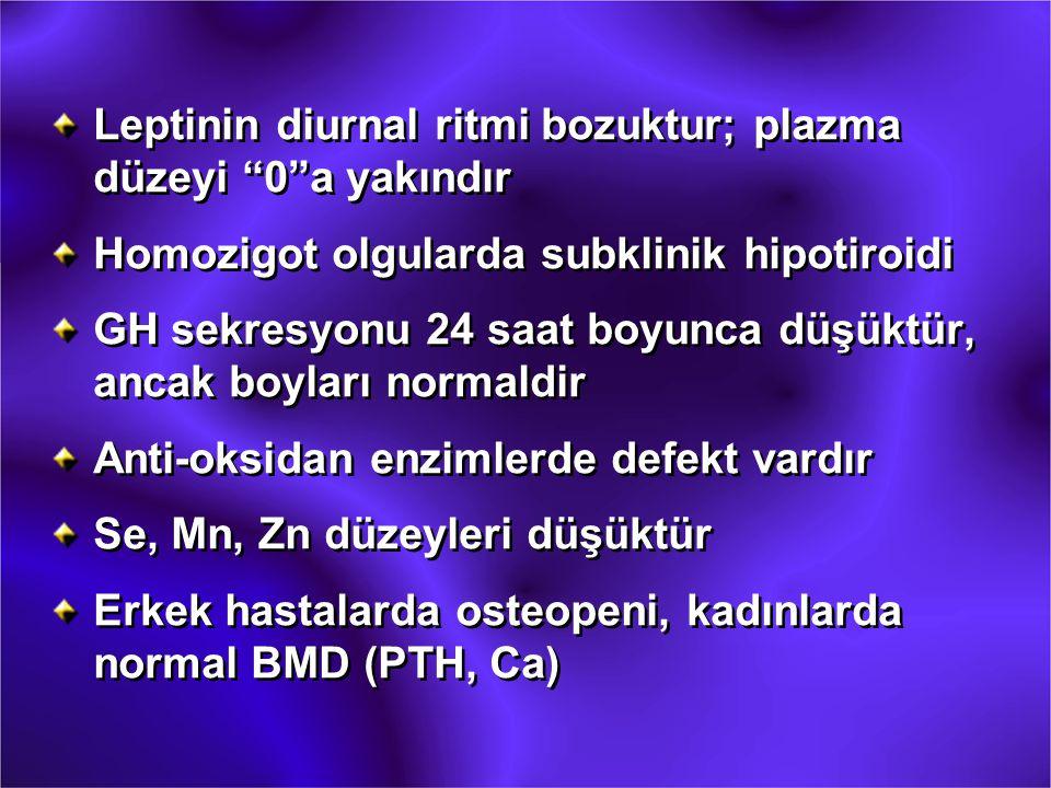 """Leptinin diurnal ritmi bozuktur; plazma düzeyi """"0""""a yakındır Homozigot olgularda subklinik hipotiroidi GH sekresyonu 24 saat boyunca düşüktür, ancak b"""