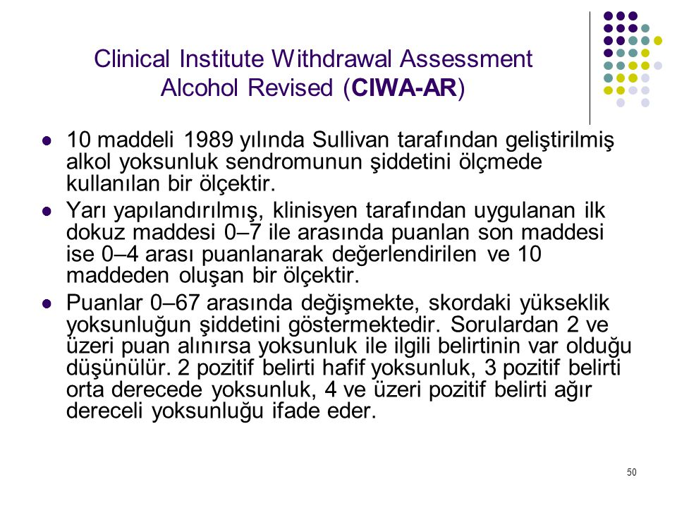 51 Clinical Institute Withdrawal Assessment Alcohol, Revised (CIWA-AR) 1.
