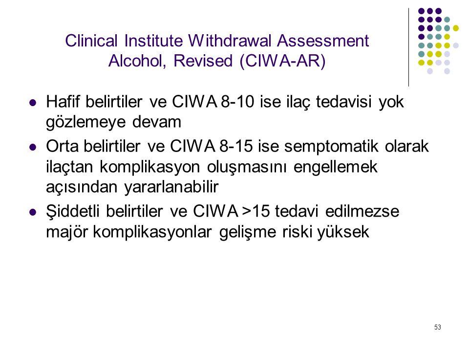 54 Semptoma yönelik tedavi: CIWA-Ar >8-10 ise (NIAAA) Klordiazepoksid 50-100 mg Diazepam 10-20 mg Lorazepam 2-4 mg Her saatte bir CIWA takibi yaparak