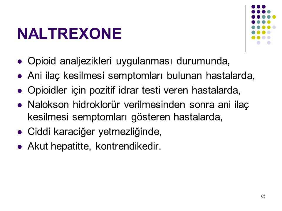 66 NALTREXONE Depo 380mg IM ayda bir kere İlaç uyumu düşük hastalarda