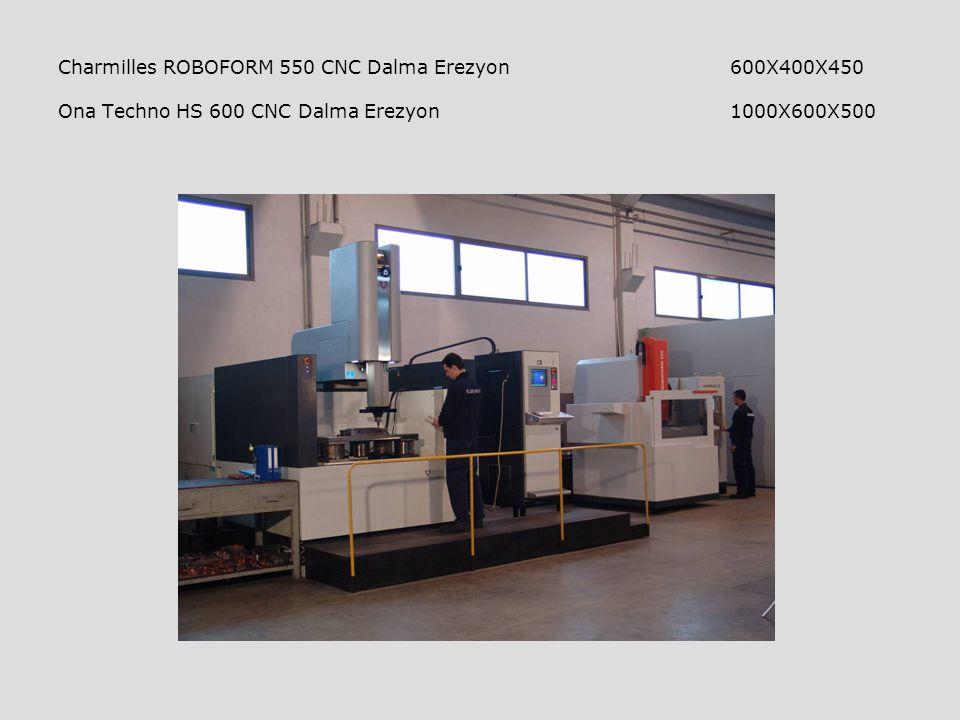 Charmilles ROBOFORM 550 CNC Dalma Erezyon 600X400X450 Ona Techno HS 600 CNC Dalma Erezyon 1000X600X500