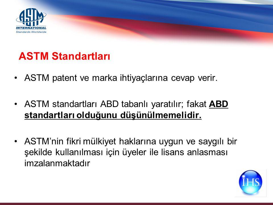 ASTM patent ve marka ihtiyaçlarına cevap verir. ASTM standartları ABD tabanlı yaratılır; fakat ABD standartları olduğunu düşünülmemelidir. ASTM'nin fi