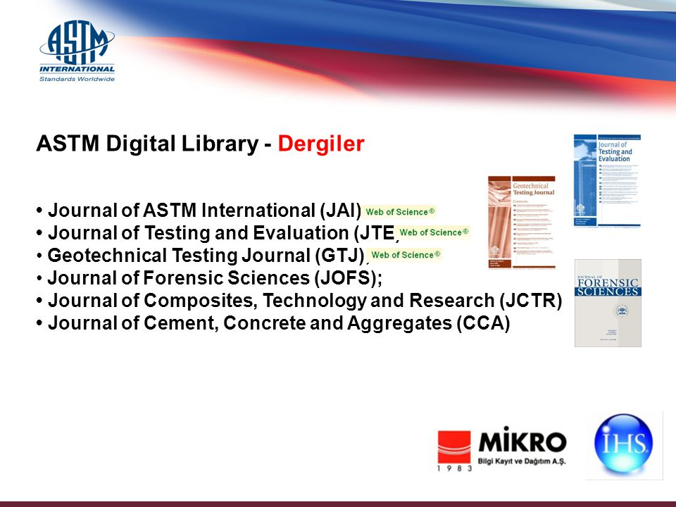 ASTM Sempozyumlarından alınmış bildiri dokümanları 29,000 sayfa 1,517 kitap (382,136 sayfa) 1931 – ASTM Standards & Engineering Digital Library – Teknik yayın, bildiriler (STP's)