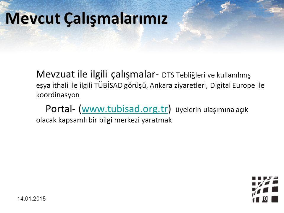 Mevcut Çalışmalarımız Mevzuat ile ilgili çalışmalar- DTS Tebliğleri ve kullanılmış eşya ithali ile ilgili TÜBİSAD görüşü, Ankara ziyaretleri, Digital