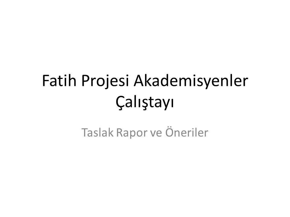 Fatih Projesi Akademisyenler Çalıştayı Taslak Rapor ve Öneriler